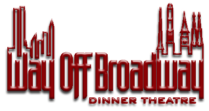 Season Announcements: The Way Off Broadway Dinner Theatre Announces its 19th Anniversary Season: Broadway Meets Hollywood in 2013