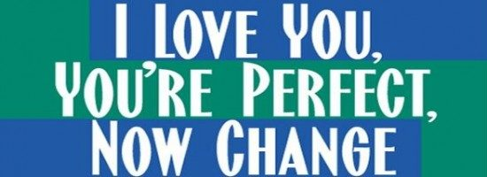 I_Love_You-_You-re_Perfect-_Now_Change