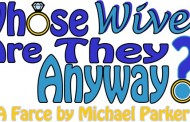 Theatre News: Bowie Community Theatre Presents 'Whose Wives Are They Anyway?'