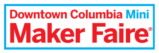 Downtown Columbia Mini Maker Faire Sunday October 7