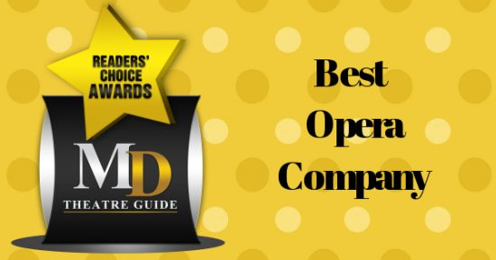 Voting Ballot: 'Best Opera Company' as Part of MD Theatre Guide's Best of 2018 Readers' Choice Awards