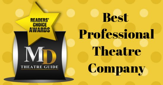 Voting Ballot: 'Best Professional Theatre Company' as Part of MD Theatre Guide's Best of 2018 Readers' Choice Awards
