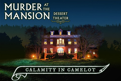 Murder at the Mansion Dessert Theatre: Calamity in Camelot