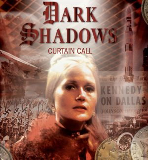 """""""Curtain Call"""" starring Nancy Barrett is one of many """"Dark Shadows"""" audio productions which has the stage as a setting and theme. (Photo from Big Finish Productions)."""