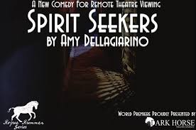 Theatre Review: 'Spirit Seekers,' brought to streaming by Dark Horse Theatre Company