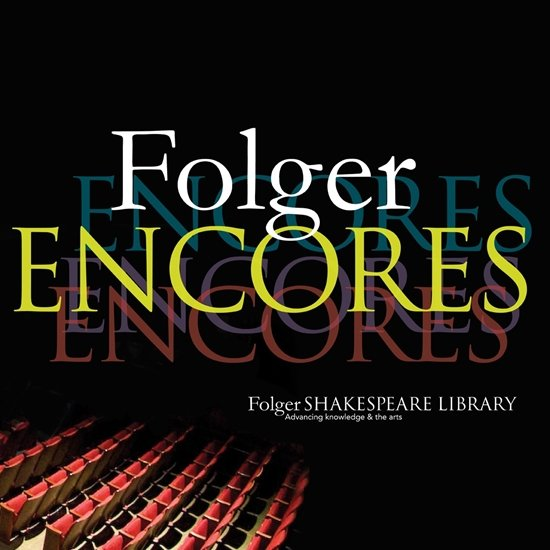 Theatre News: Folger Shakespeare Library Launches New Encores Series