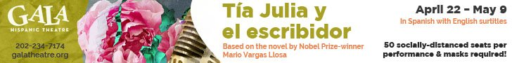 Gala Hispanic Theatre Tia Banner ad 4.17 to 5.8