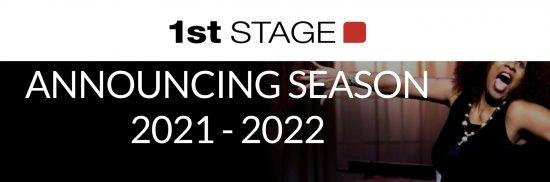 News: 1st STAGE Announces 2021-2022 Season