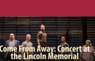 News: Ford's Theatre Society Announces Casting for 'Come From Away: In Concert at the Lincoln Memorial'