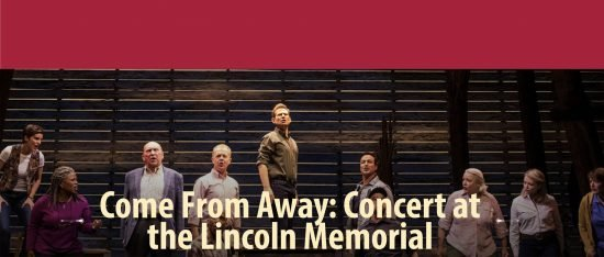 News: Ford's Theatre Society Announces 'Come From Away: Concert at the Lincoln Memorial'