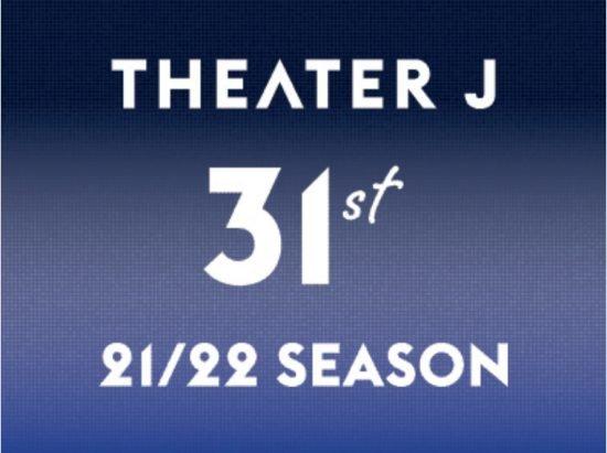 THEATER J ANNOUNCES 21/22 SEASON